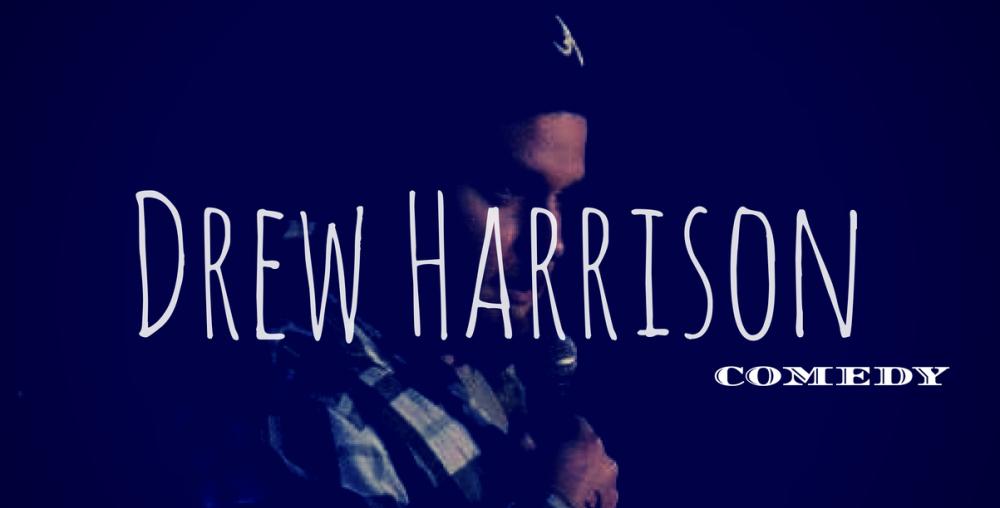 Drew Harrison Comedy